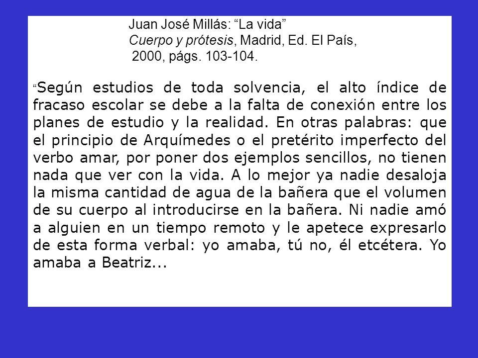 Cuerpo y prótesis, Madrid, Ed. El País, 2000, págs. 103-104.