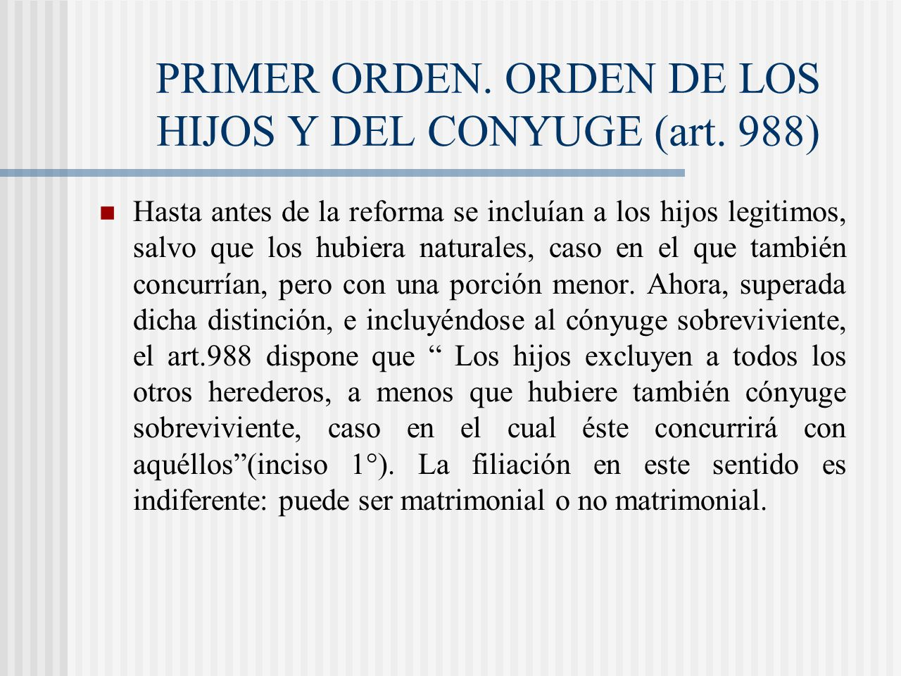 PRIMER ORDEN. ORDEN DE LOS HIJOS Y DEL CONYUGE (art. 988)