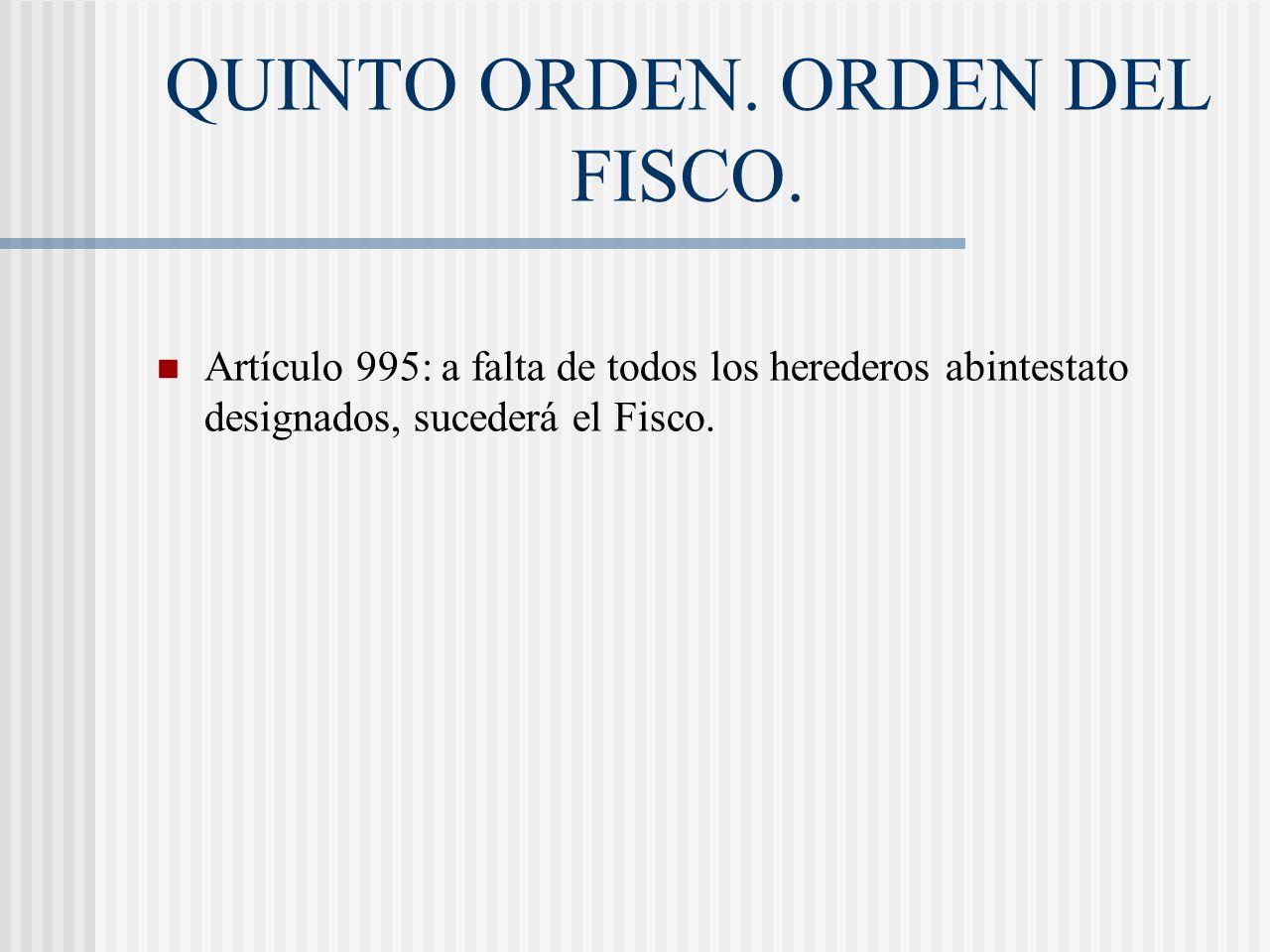 QUINTO ORDEN. ORDEN DEL FISCO.