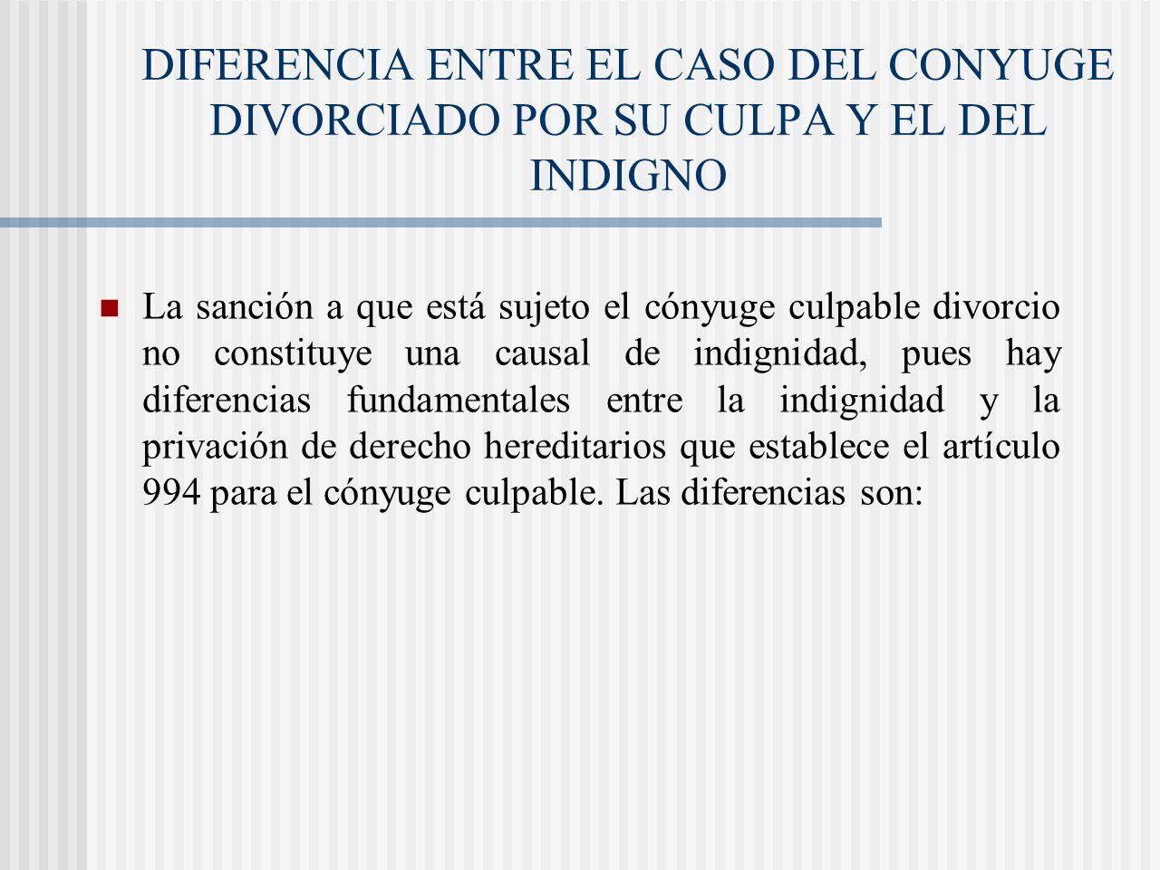 DIFERENCIA ENTRE EL CASO DEL CONYUGE DIVORCIADO POR SU CULPA Y EL DEL INDIGNO