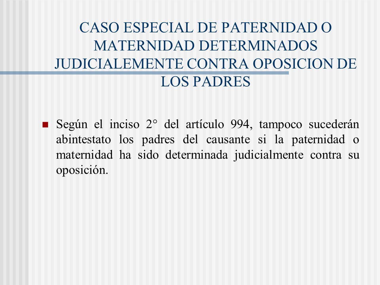 CASO ESPECIAL DE PATERNIDAD O MATERNIDAD DETERMINADOS JUDICIALEMENTE CONTRA OPOSICION DE LOS PADRES