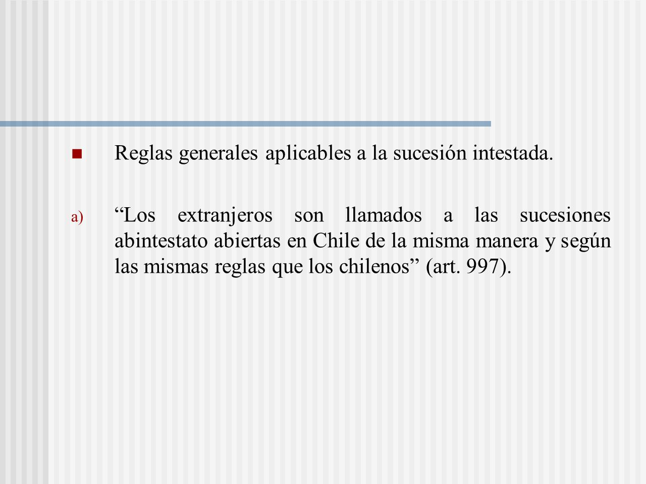 Reglas generales aplicables a la sucesión intestada.