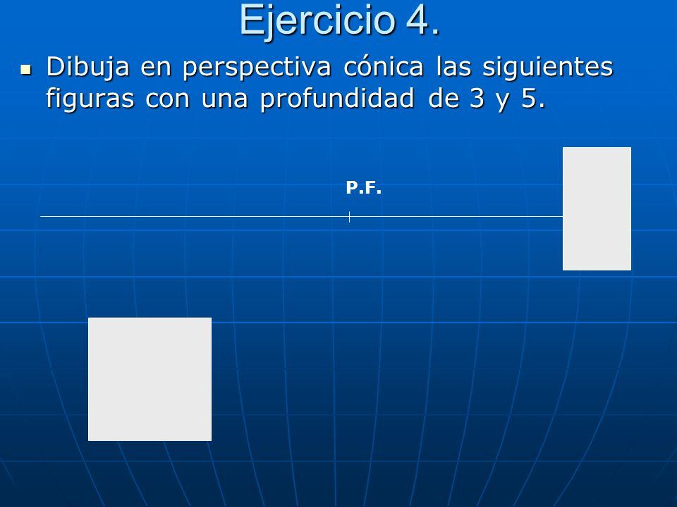 Ejercicio 4. Dibuja en perspectiva cónica las siguientes figuras con una profundidad de 3 y 5. P.F.