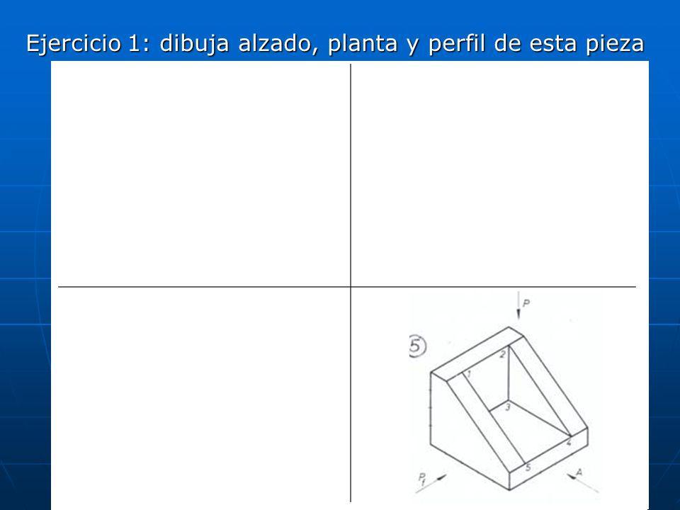 Ejercicio 1: dibuja alzado, planta y perfil de esta pieza