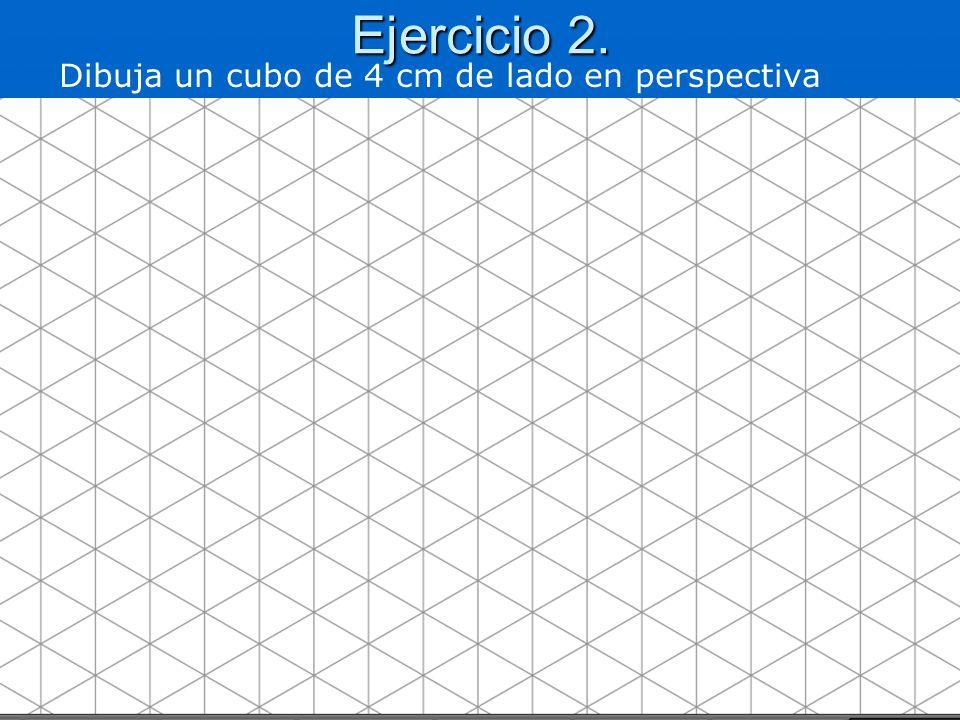 Ejercicio 2. Dibuja un cubo de 4 cm de lado en perspectiva isométrica.