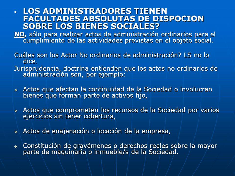 LOS ADMINISTRADORES TIENEN FACULTADES ABSOLUTAS DE DISPOCION SOBRE LOS BIENES SOCIALES