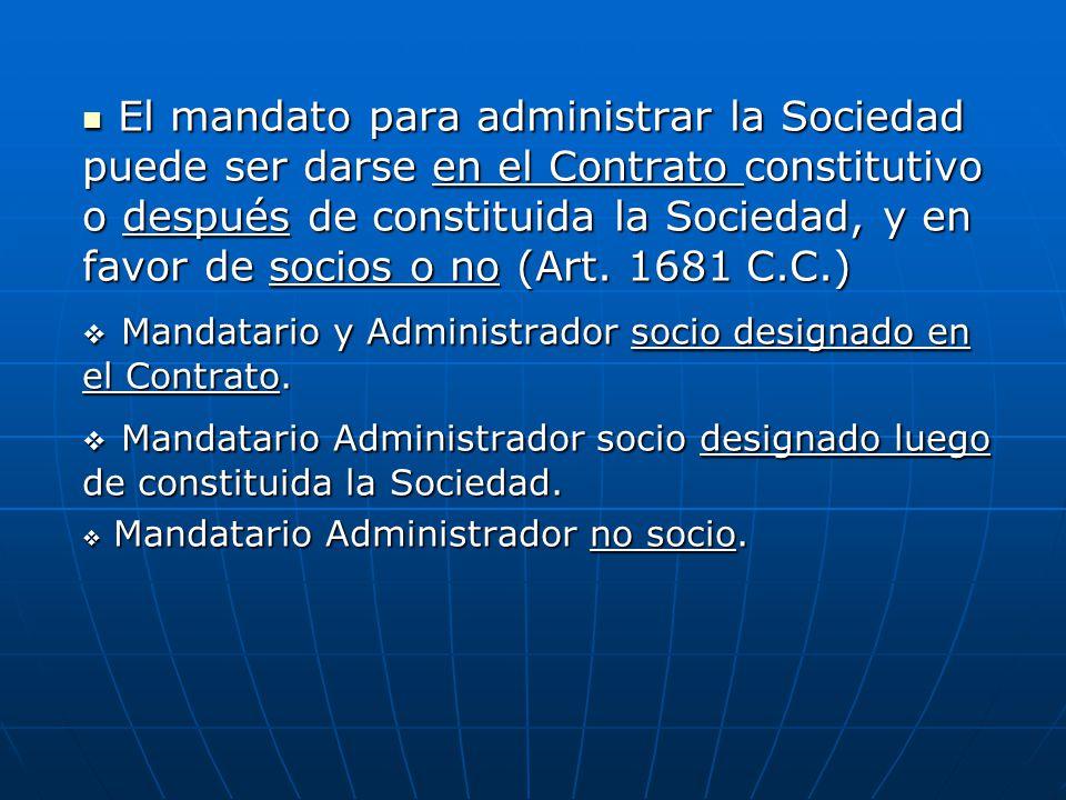 Mandatario y Administrador socio designado en el Contrato.
