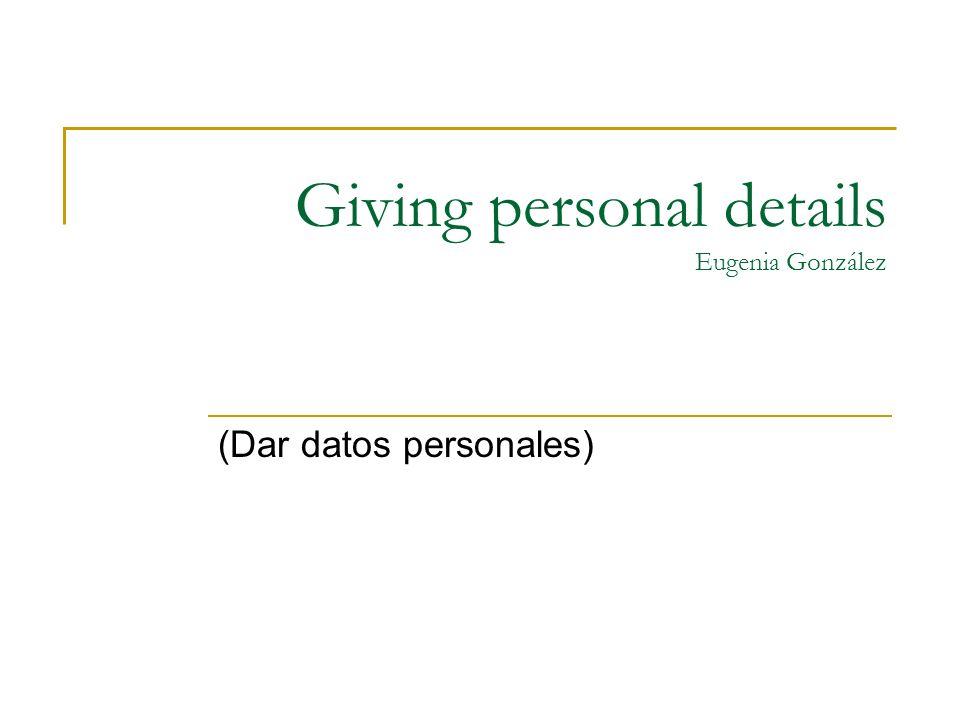 Giving personal details Eugenia González