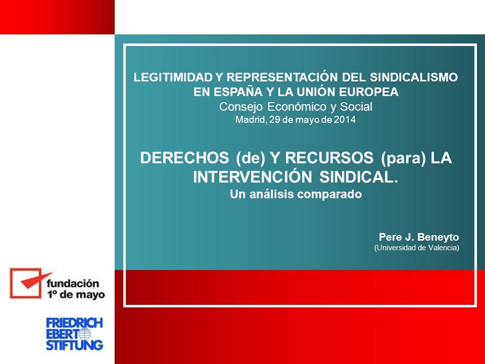 DERECHOS (de) Y RECURSOS (para) LA INTERVENCIÓN SINDICAL.