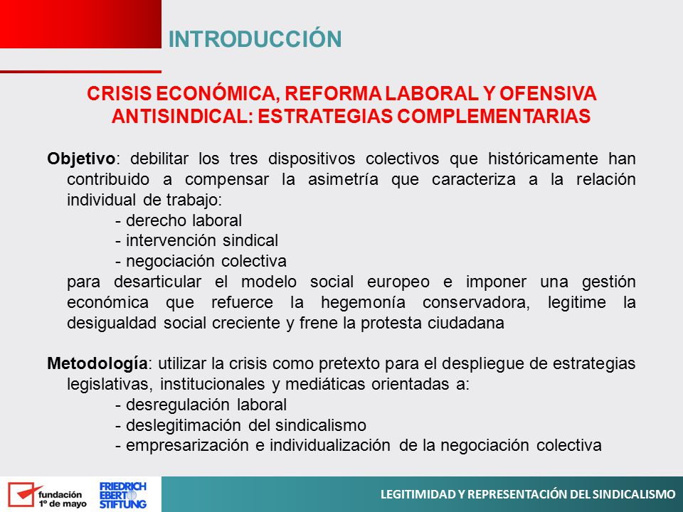 INTRODUCCIÓN CRISIS ECONÓMICA, REFORMA LABORAL Y OFENSIVA ANTISINDICAL: ESTRATEGIAS COMPLEMENTARIAS.