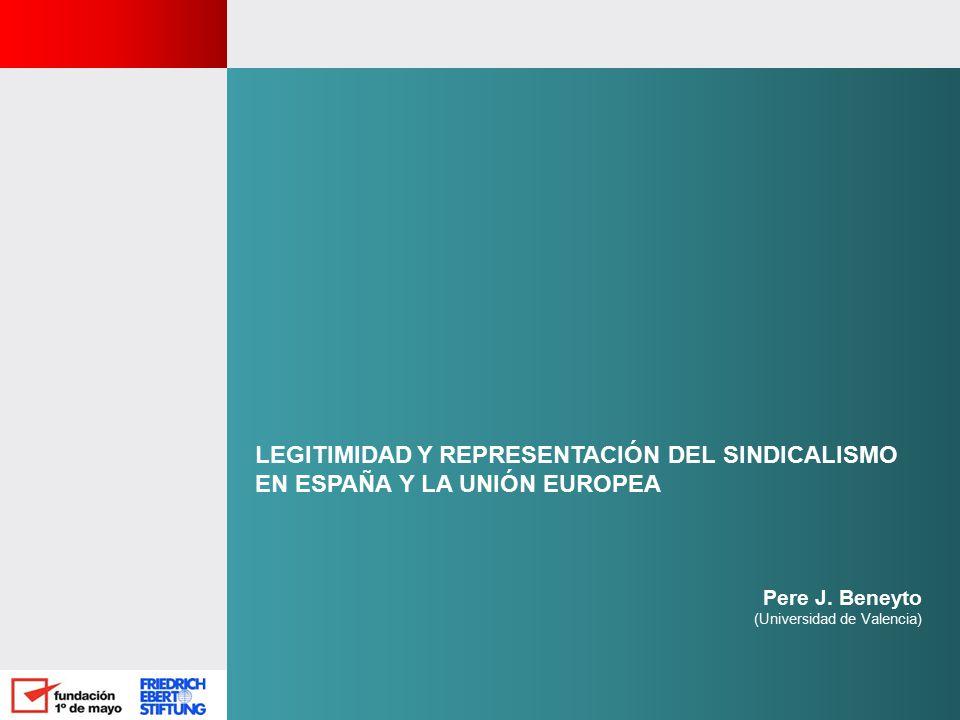 LEGITIMIDAD Y REPRESENTACIÓN DEL SINDICALISMO EN ESPAÑA Y LA UNIÓN EUROPEA