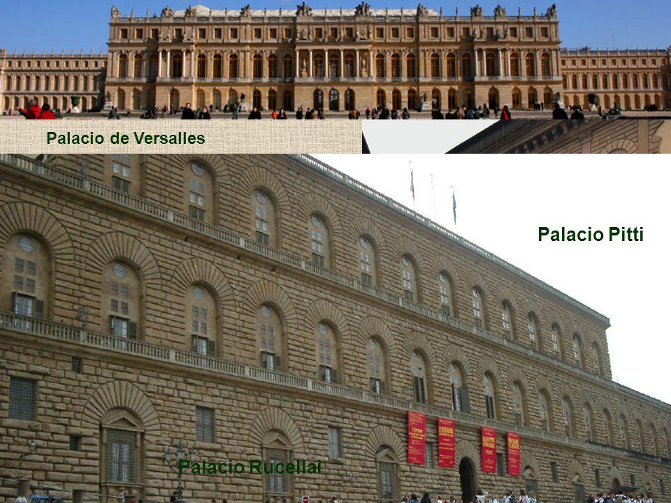 Palacio de Versalles Palacio Pitti Palacio Rucellai