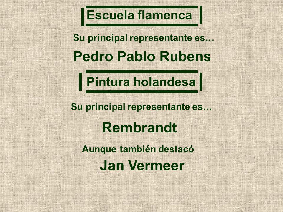 Pedro Pablo Rubens Rembrandt Jan Vermeer Escuela flamenca