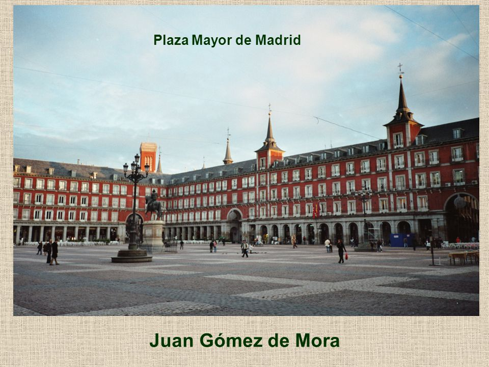 Plaza Mayor de Madrid Juan Gómez de Mora