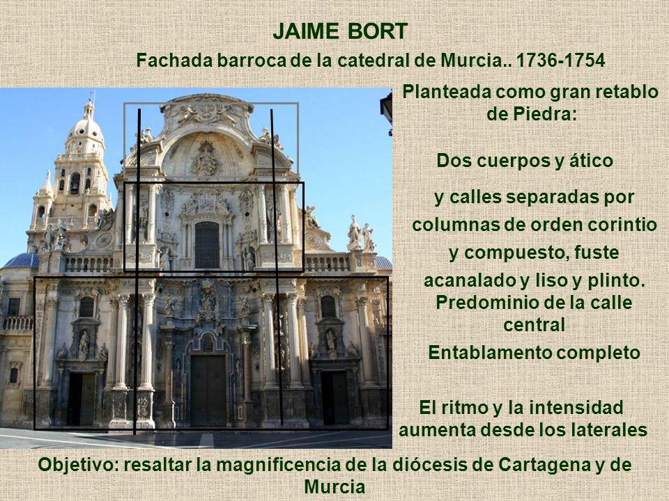JAIME BORT Fachada barroca de la catedral de Murcia.. 1736-1754