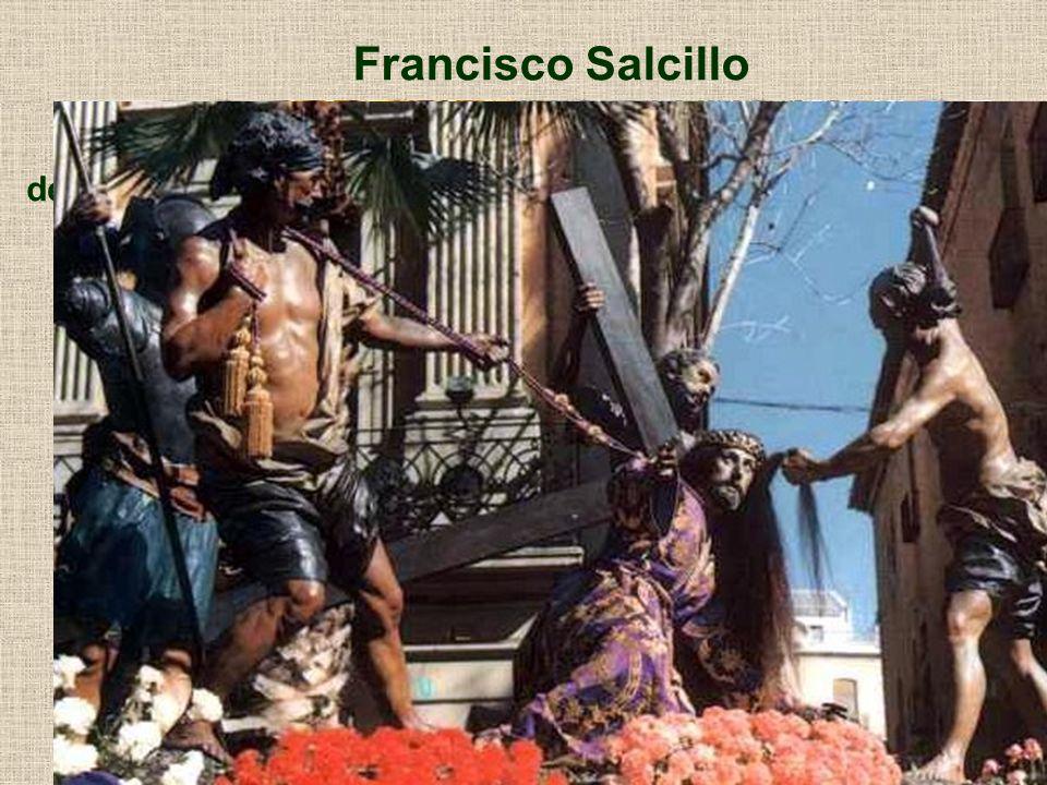 Francisco Salcillo Entre sus obras destacan los conjuntos escultóricos