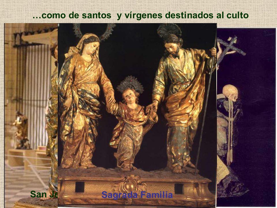…como de santos y vírgenes destinados al culto