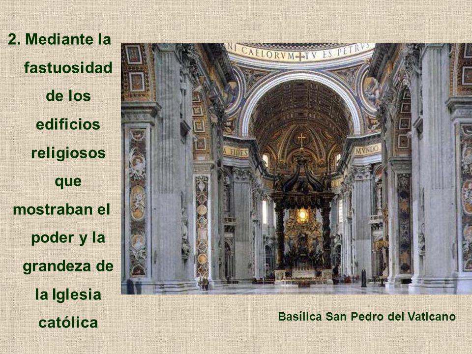 2. Mediante la fastuosidad de los edificios religiosos que