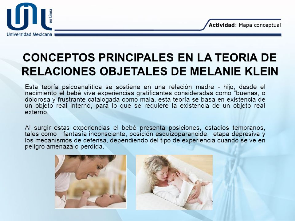 CONCEPTOS PRINCIPALES EN LA TEORIA DE RELACIONES OBJETALES DE MELANIE KLEIN