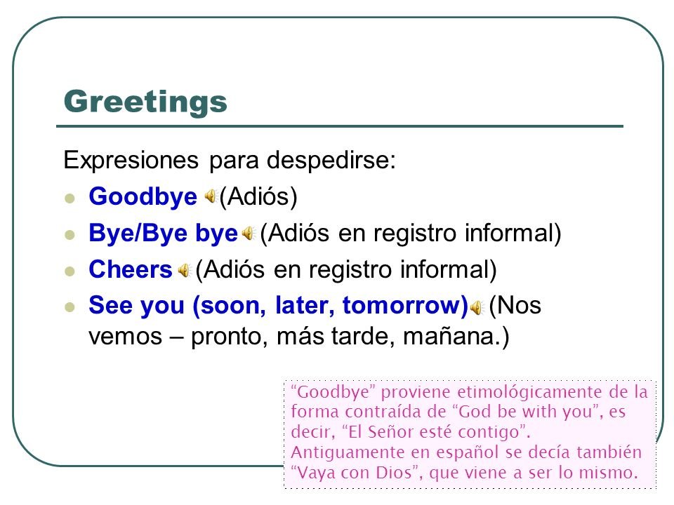 Greetings Expresiones para despedirse: Goodbye (Adiós)