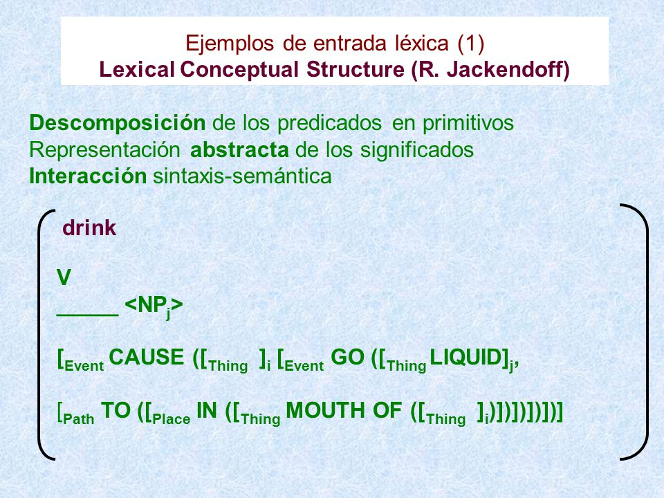 Lexical Conceptual Structure (R. Jackendoff)