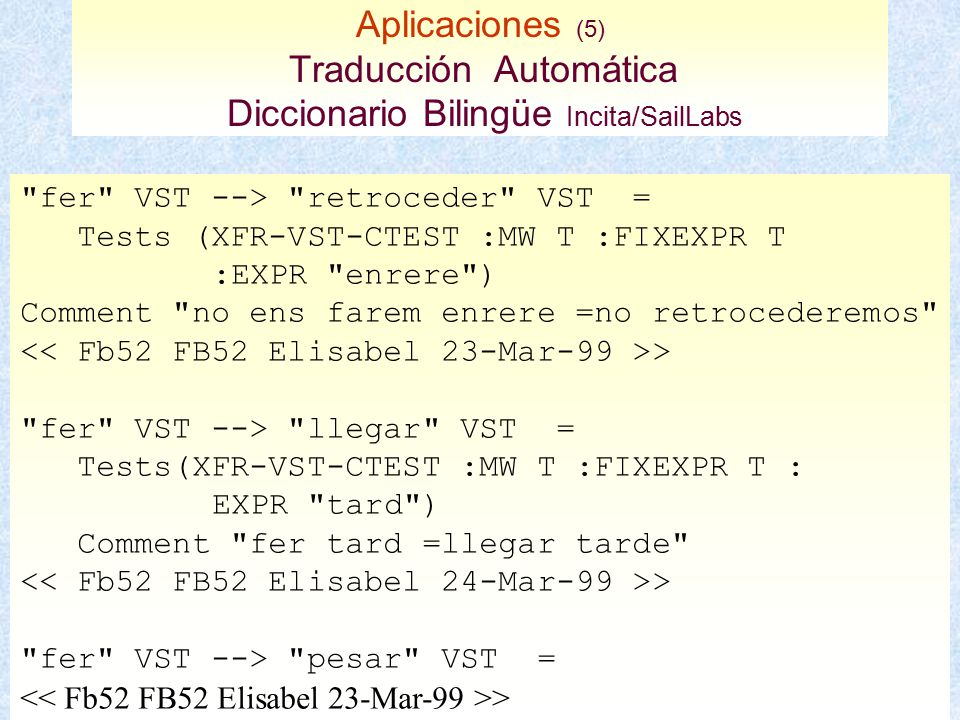 Aplicaciones (5) Traducción Automática Diccionario Bilingüe Incita/SailLabs