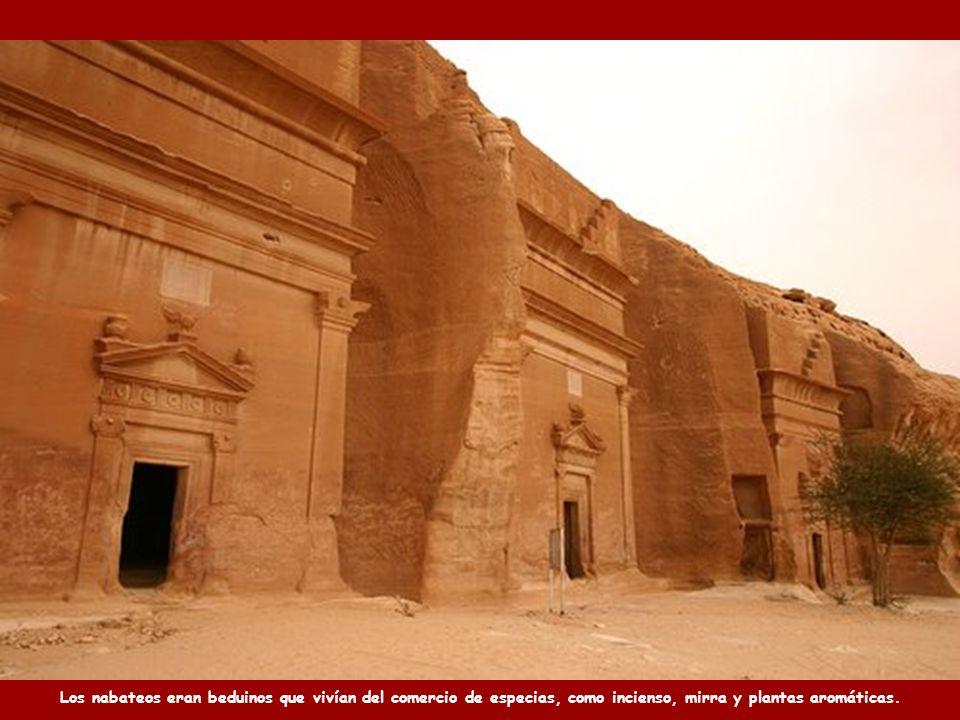 Los nabateos eran beduinos que vivían del comercio de especias, como incienso, mirra y plantas aromáticas.