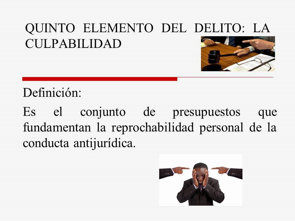 QUINTO ELEMENTO DEL DELITO: LA CULPABILIDAD