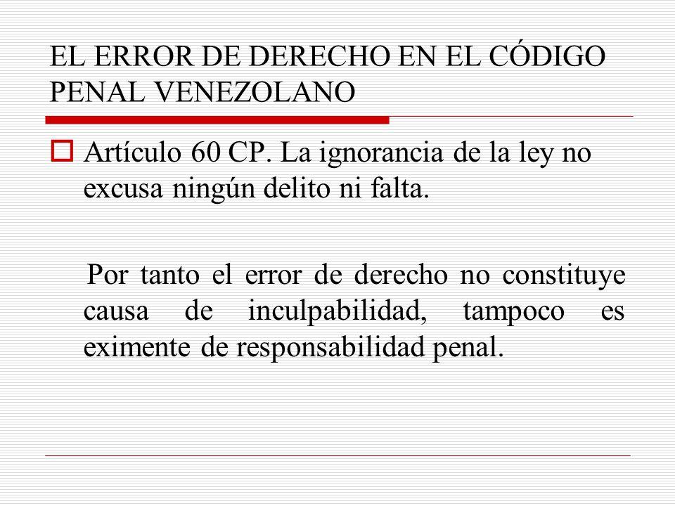 EL ERROR DE DERECHO EN EL CÓDIGO PENAL VENEZOLANO