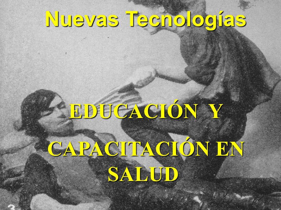 Nuevas Tecnologías EDUCACIÓN Y CAPACITACIÓN EN SALUD