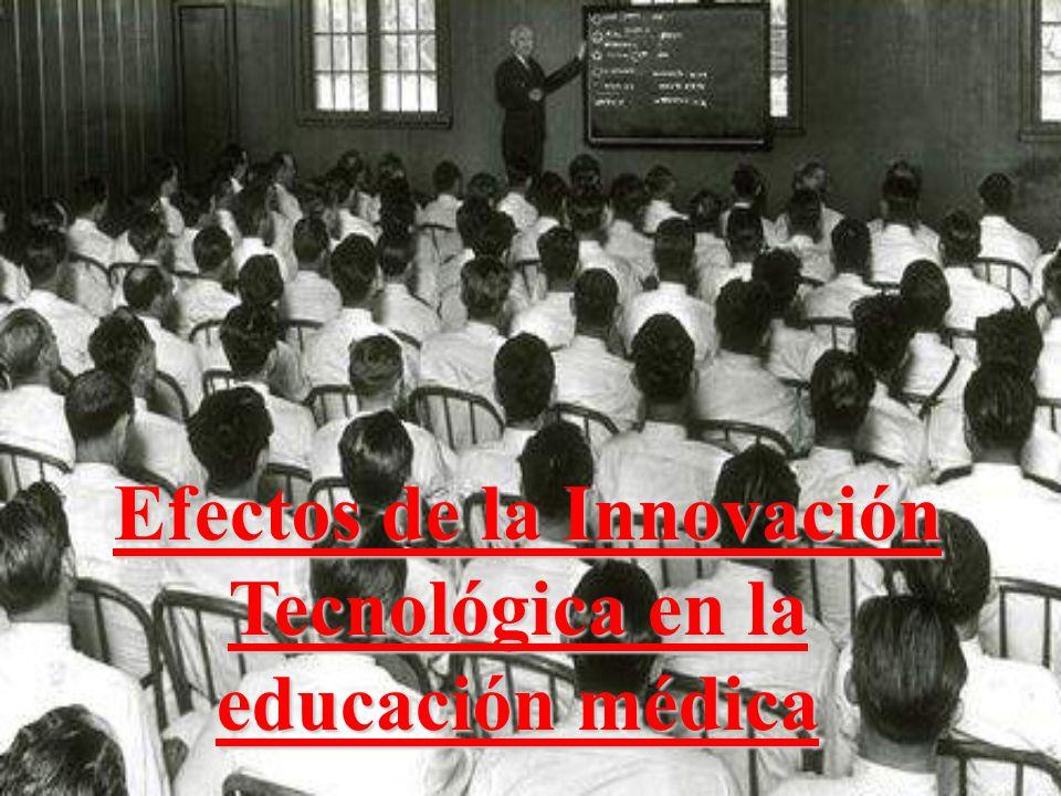 Efectos de la Innovación Tecnológica en la educación médica