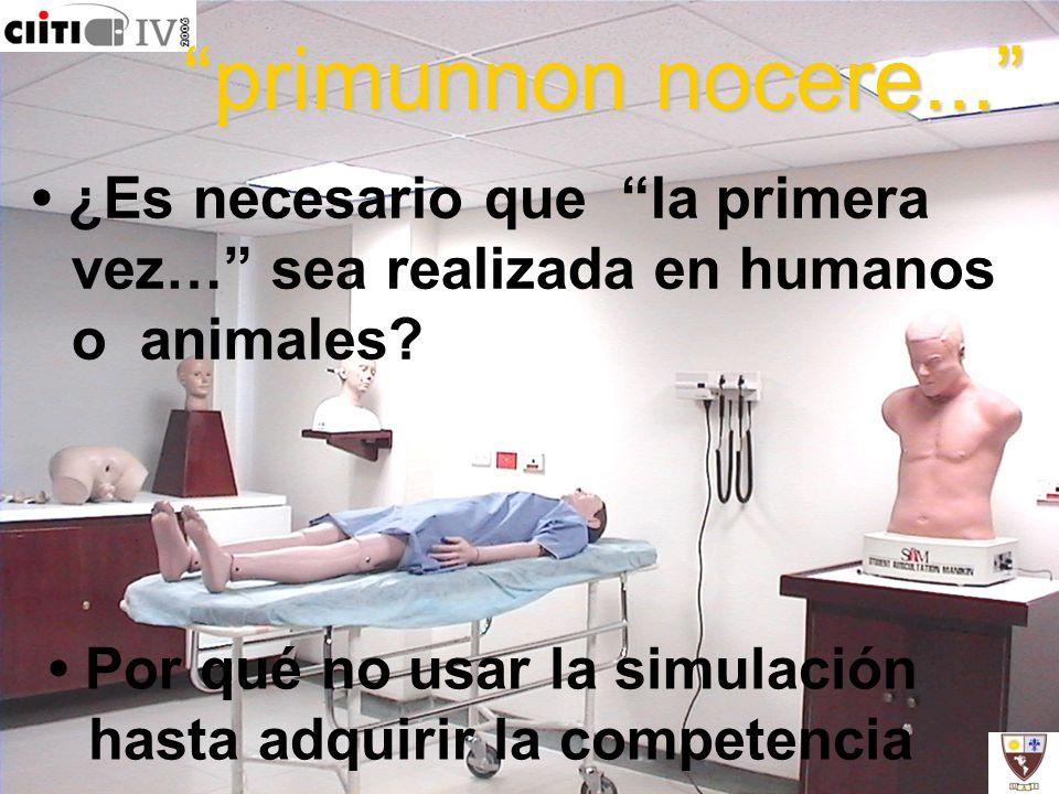 primunnon nocere... • ¿Es necesario que la primera vez… sea realizada en humanos o animales