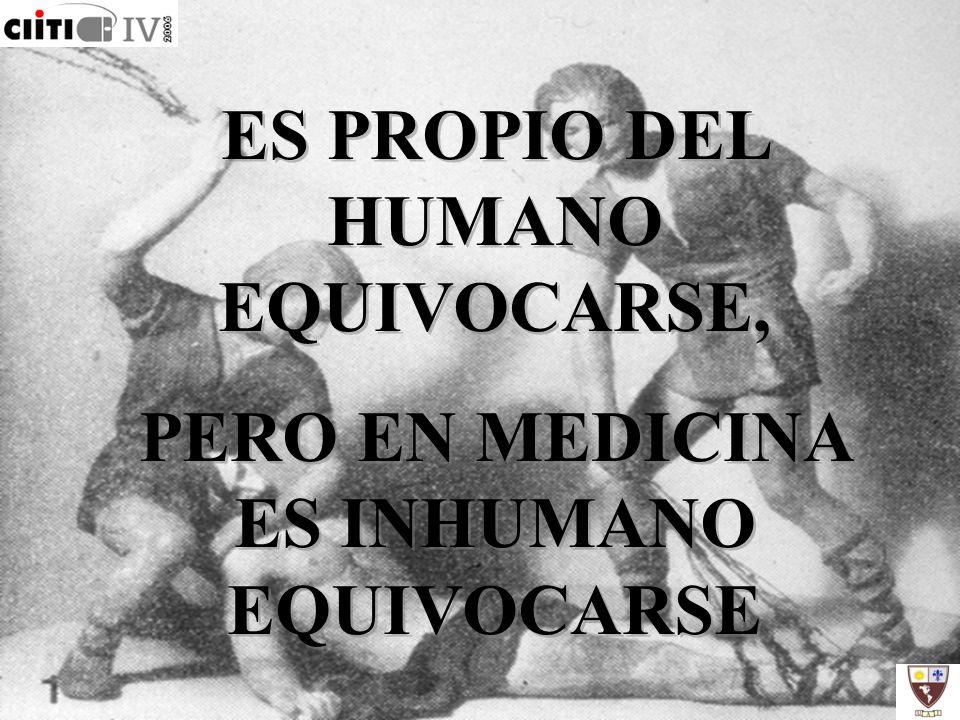 ES PROPIO DEL HUMANO EQUIVOCARSE,
