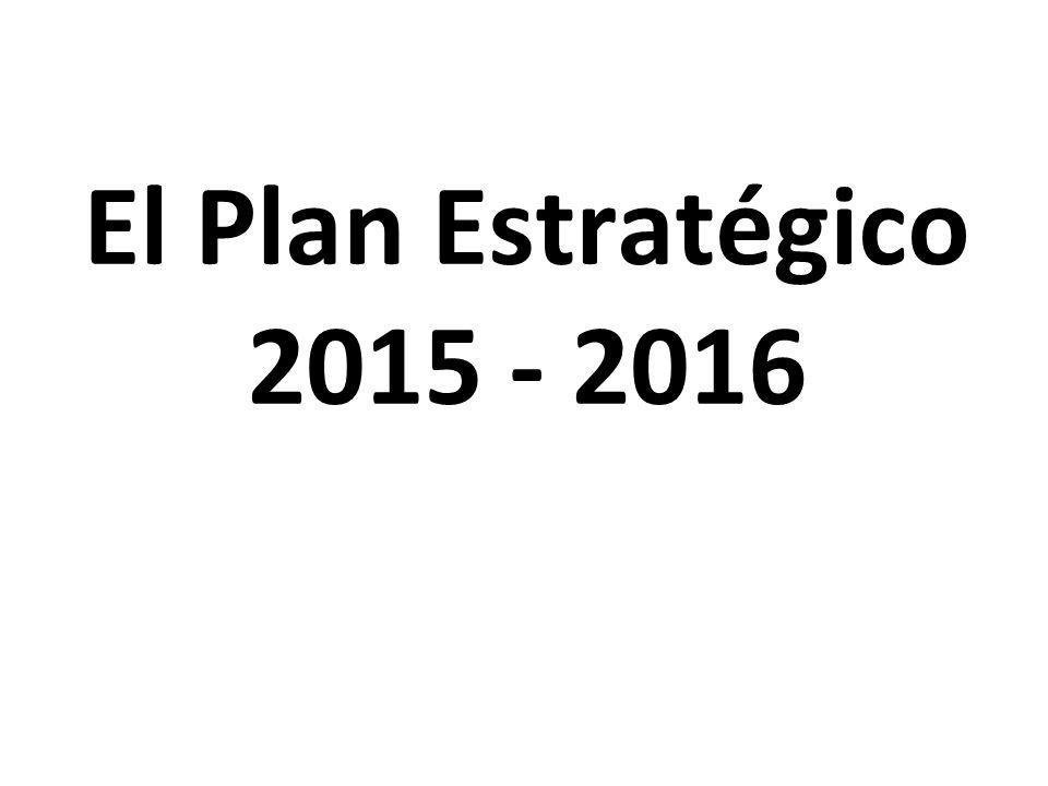 El Plan Estratégico 2015 - 2016