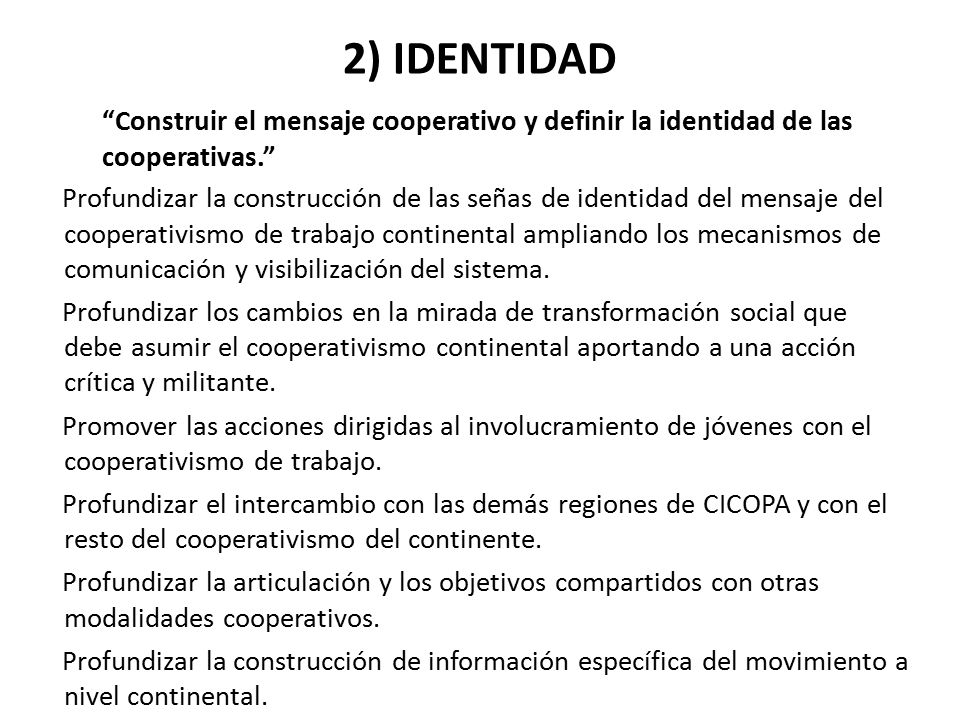 2) IDENTIDAD Construir el mensaje cooperativo y definir la identidad de las cooperativas.