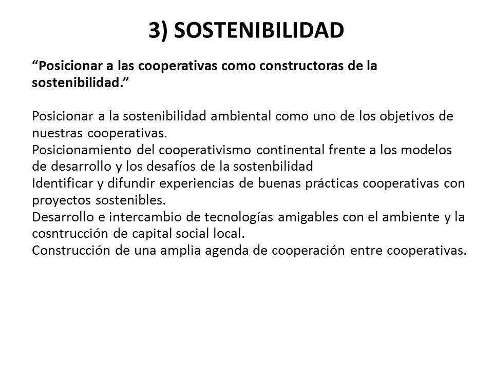 3) SOSTENIBILIDAD Posicionar a las cooperativas como constructoras de la sostenibilidad.