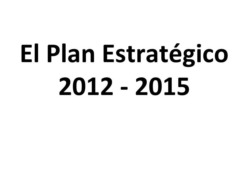 El Plan Estratégico 2012 - 2015