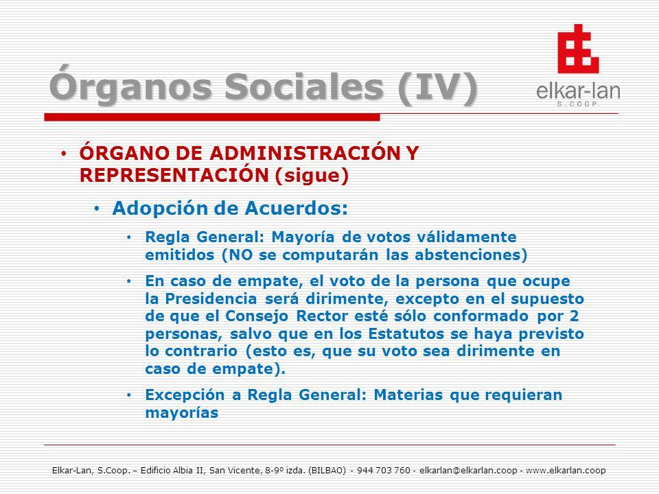 Órganos Sociales (IV) ÓRGANO DE ADMINISTRACIÓN Y REPRESENTACIÓN (sigue) Adopción de Acuerdos: