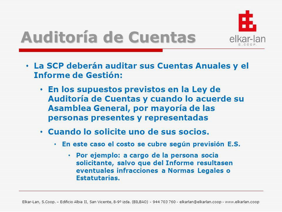 Auditoría de Cuentas La SCP deberán auditar sus Cuentas Anuales y el Informe de Gestión: