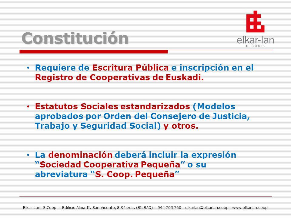 Constitución Requiere de Escritura Pública e inscripción en el Registro de Cooperativas de Euskadi.