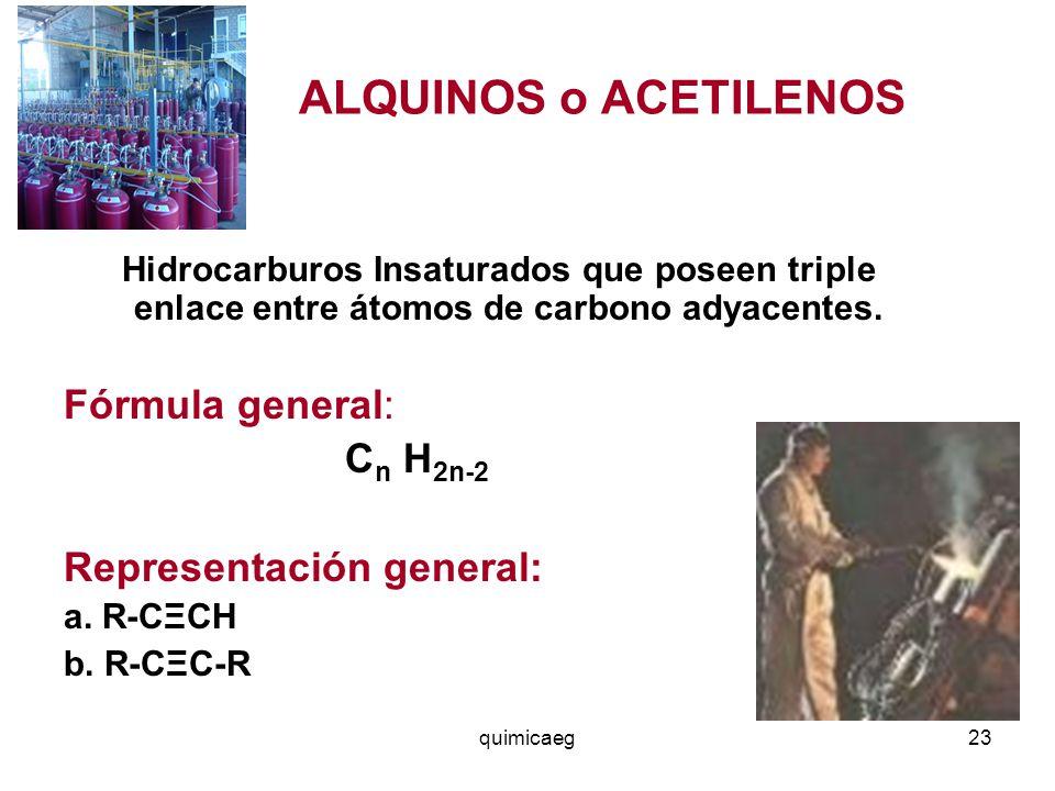 ALQUINOS o ACETILENOS Fórmula general: Representación general: