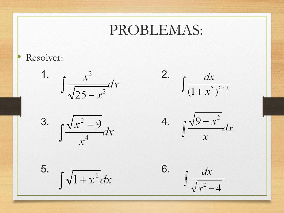 PROBLEMAS: Resolver: 1. 2. 3. 4. 5. 6.