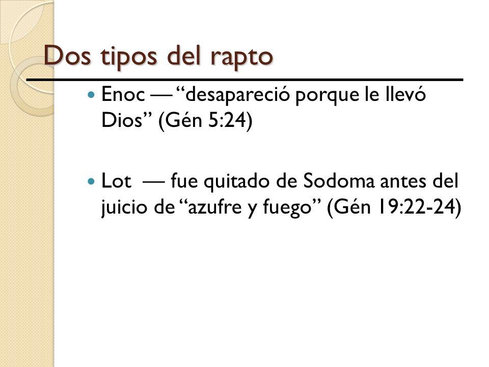 Dos tipos del rapto Enoc — desapareció porque le llevó Dios (Gén 5:24)
