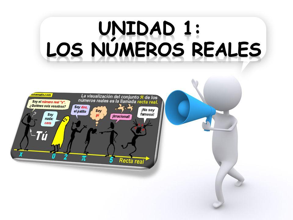 UNIDAD 1: LOS NúMEROS REALES
