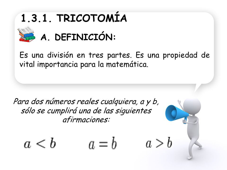 1.3.1. TRICOTOMÍA A. DEFINICIÓN: