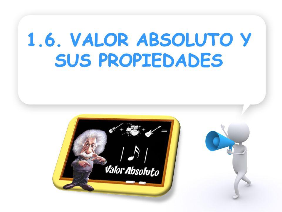 1.6. VALOR ABSOLUTO Y SUS PROPIEDADES