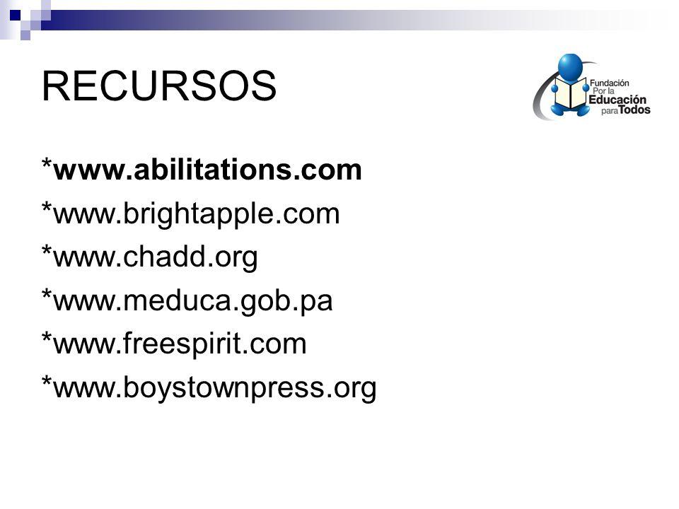 RECURSOS *www.abilitations.com *www.brightapple.com *www.chadd.org