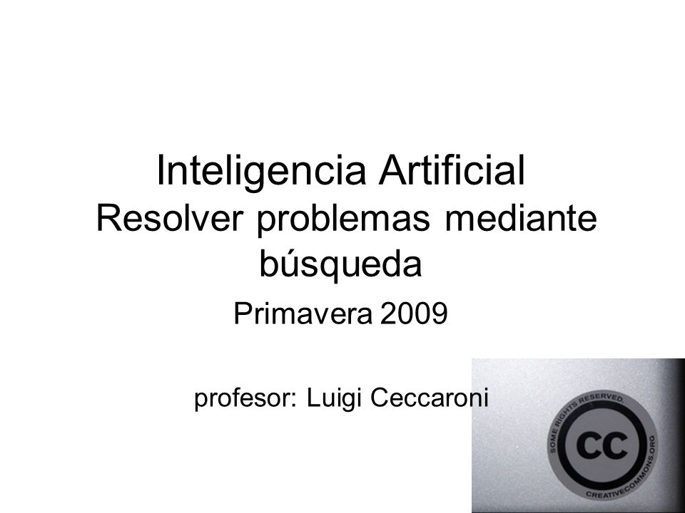 Inteligencia Artificial Resolver problemas mediante búsqueda