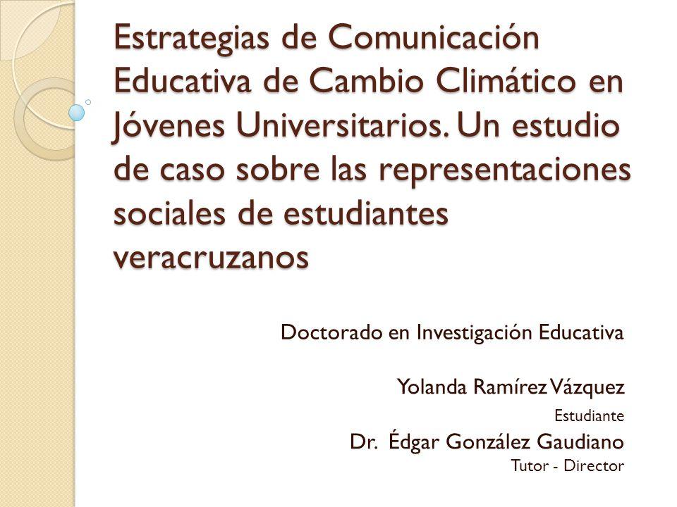 Estrategias de Comunicación Educativa de Cambio Climático en Jóvenes Universitarios. Un estudio de caso sobre las representaciones sociales de estudiantes veracruzanos