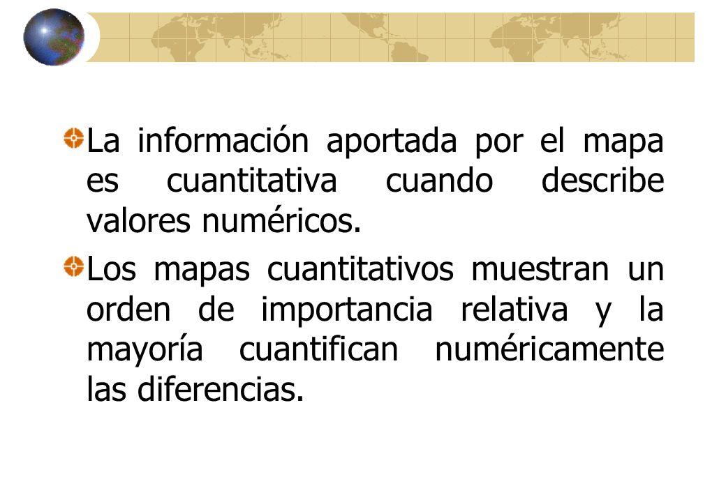 La información aportada por el mapa es cuantitativa cuando describe valores numéricos.